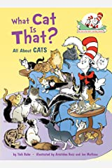 What Cat Is That?: All About Cats (Cat in the Hat's Learning Library) Kindle Edition