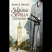 El samurái de Sevilla (Novela histórica) (Spanish Edition)