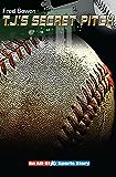 T. J.'s Secret Pitch (All-Star Sports Stories Book 18)