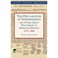 The Declaration of Independence and Other Great Documents of American History: 1775-1865 (Dover Thrift Editions) (English Edition)