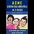 ACNE LIBERI DAI BRUFOLI IN 7 PASSI: Il metodo per curare acne e brufoli (Benessere e cura della pelle Vol. 1)
