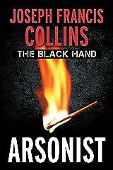 The Black Hand Arsonist Kindle Edition