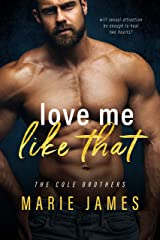Love Me Like That (Cole Brothers Book 1) Kindle Edition