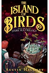 The Island of Birds: Book Two in The Dark Sea Trilogy Kindle Edition