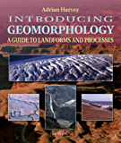 Introducing Geomorphology : A Guide to Landforms and Processes (Introducing Earth and Environmental Sciences)