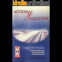 ACCION Y ELECCIÓN: Logoterapia, Logoterapia de Grupo y una Visión de las Drogodependencias