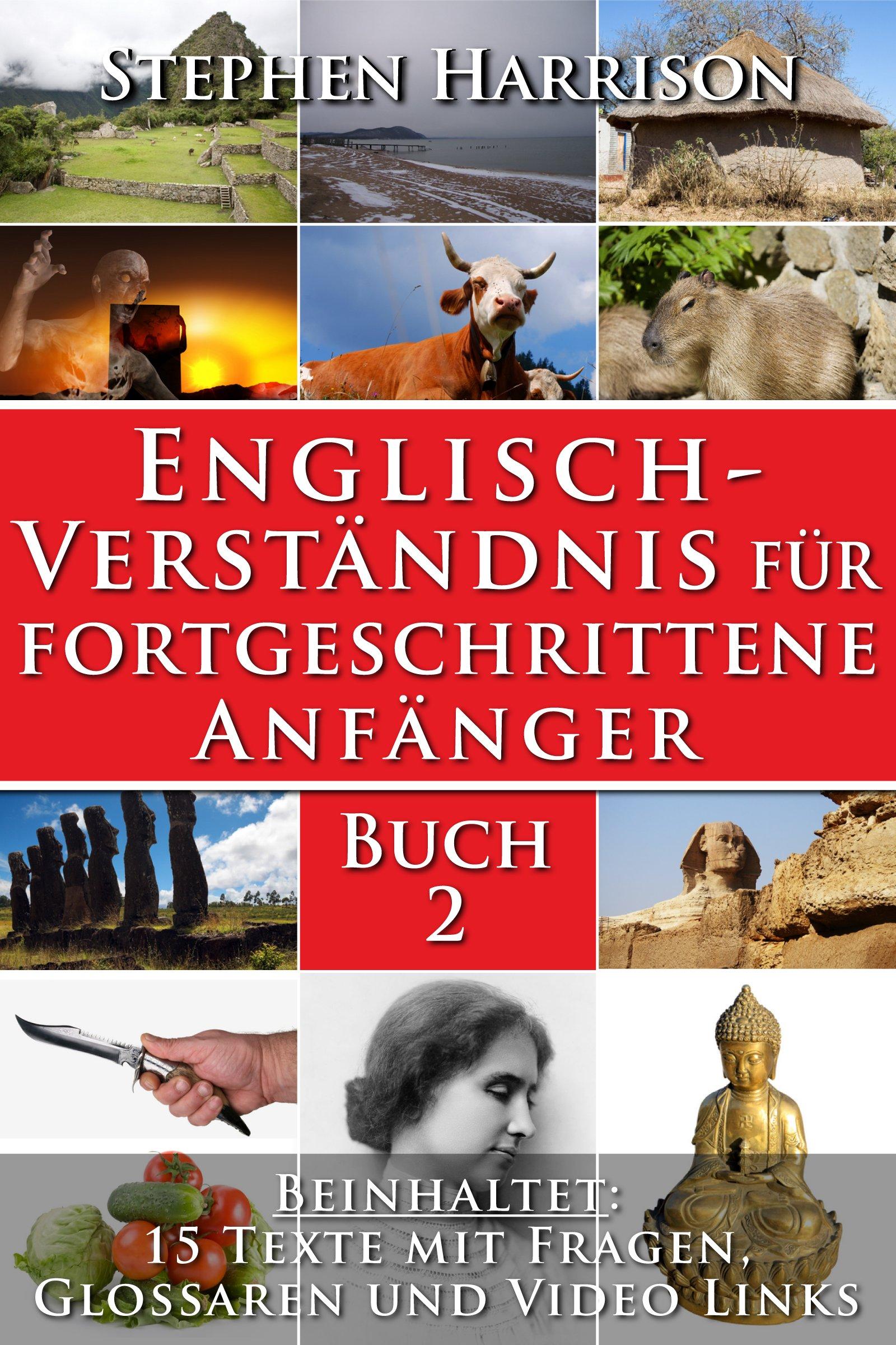 Englisch Verständnis Für Fortgeschrittene Anfänger   Buch 2  Mit Audiomaterial   English Edition