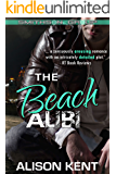 The Beach Alibi: A sexy romantic suspense. An ex-military alpha hero. (Smithson Group Book 4)