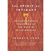 Sobonfu, S: Spirit of Intimacy: Ancient Teachings in the Ways of Relationships