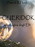 il Gueridok: e la Regina degli Elfi