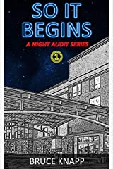 So It Begins (A Night Audit Series Book 1) Kindle Edition