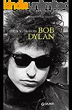Una vita con Bob Dylan