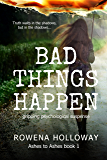 Bad Things Happen: Gripping Psychological Suspense (Ashes to Ashes Book 1)