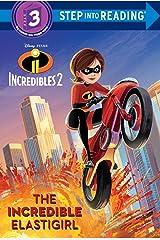 The Incredible Elastigirl (Disney/Pixar The Incredibles 2) (Step into Reading) Kindle Edition