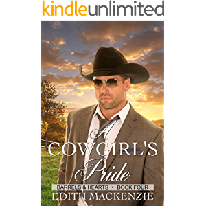 A Cowgirl's Pride: A clean and wholesome contemporary cowboy romance novella (Barrels and Hearts Book 4)