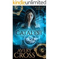 Catalyst (Academy of Ancients Book 3)
