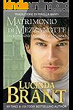 Matrimonio Di Mezzanotte: Un Romanzo Storico Georgiano (La Saga Della Famiglia Roxton Vol. 2) (Italian Edition)
