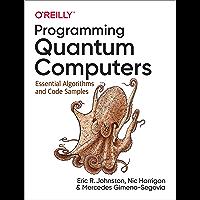 Programming Quantum Computers: Essential Algorithms and Code Samples