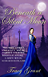 Beneath a Silent Moon (Malcolm & Suzanne Rannoch Historical Mysteries Book 2)