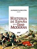 Historia de España en la Edad Moderna (Ariel Historia)
