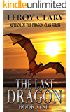 The Last Dragon: Book One