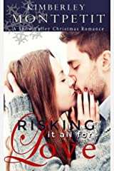 Risking it all for Love (A Snow Valley Romance Book 5)