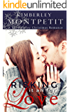 Risking it all for Love: A Snow Valley Romance