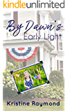 By Dawn's Early Light (Celebration Book 1)