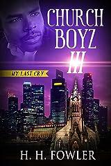 My Last Cry (Church Boyz Book 3) Kindle Edition