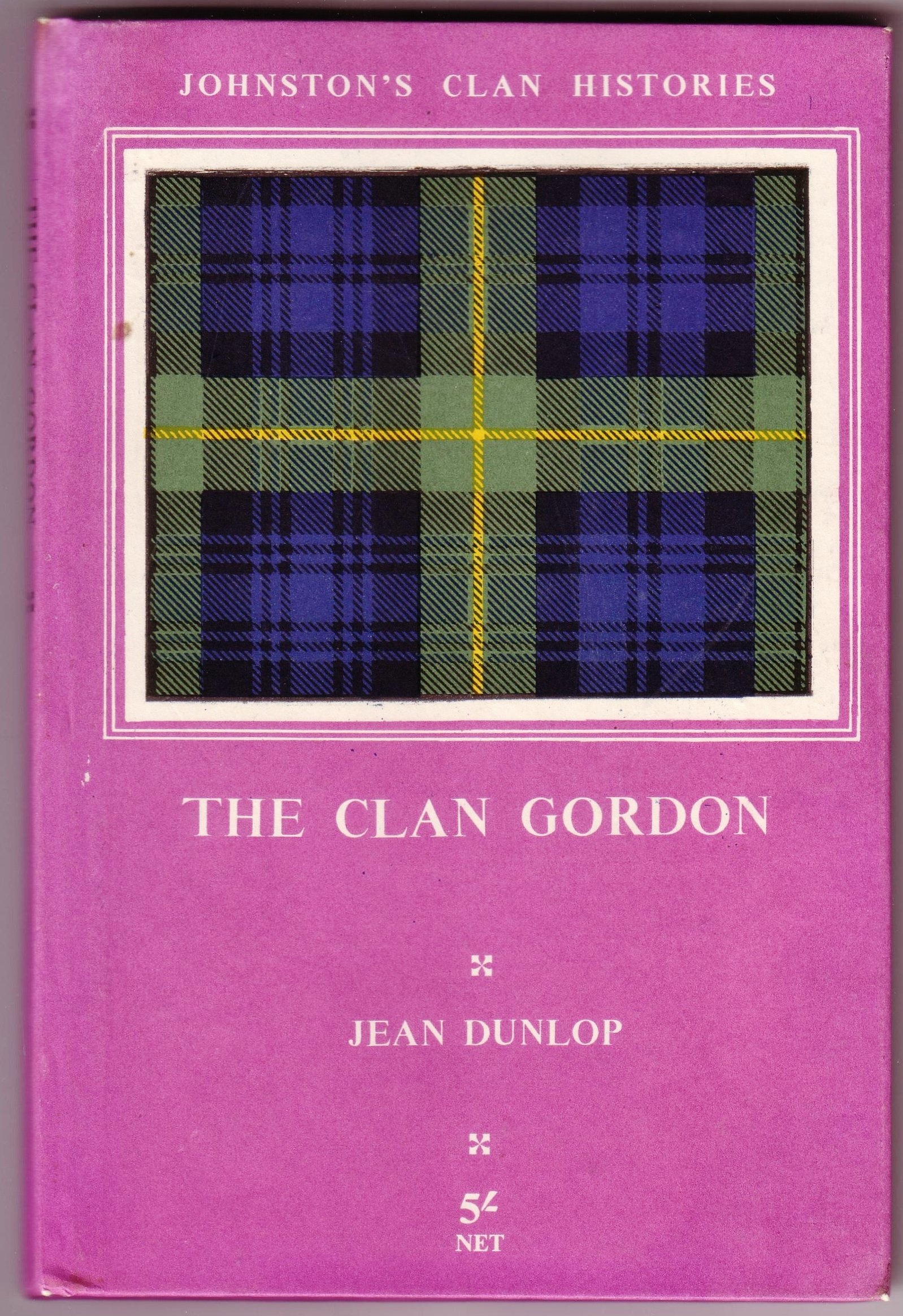"The clan Gordon: ""Cock o' the North"" : tartans and chief's arms in colour, and maps (Johnston's clan histories), Dunlop, Jean"