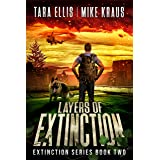 Layers of Extinction - The Extinction Series Book 2: A Thrilling Post-Apocalyptic Survival Series