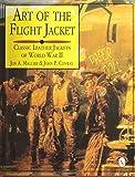 Art of the Flight Jacket: Classic Leather Jackets of World War II