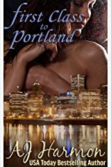 First Class to Portland (First Class series Book 2) Kindle Edition