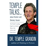 Temple Talks about Autism and Sensory Issues: The World's Leading Expert on Autism Shares Her Advice and Experiences (Temple