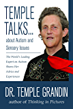 Temple Talks about Autism and Sensory Issues: The World's Leading Expert on Autism Shares Her Advice and Experiences…