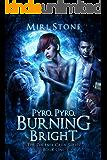 Pyro, Pyro, Burning Bright (Phoenix Crew Book 1)