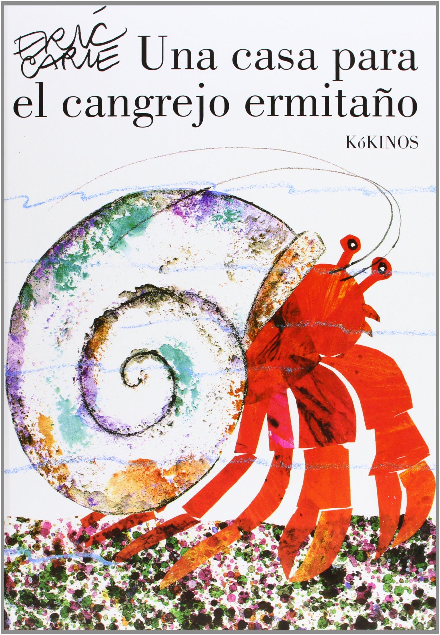 Eric Carle - Spanish: UNA Casa Para El Cangrejo Ermitano (Spanish ...