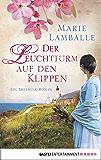 Der Leuchtturm auf den Klippen: Bretagne-Roman (German Edition)