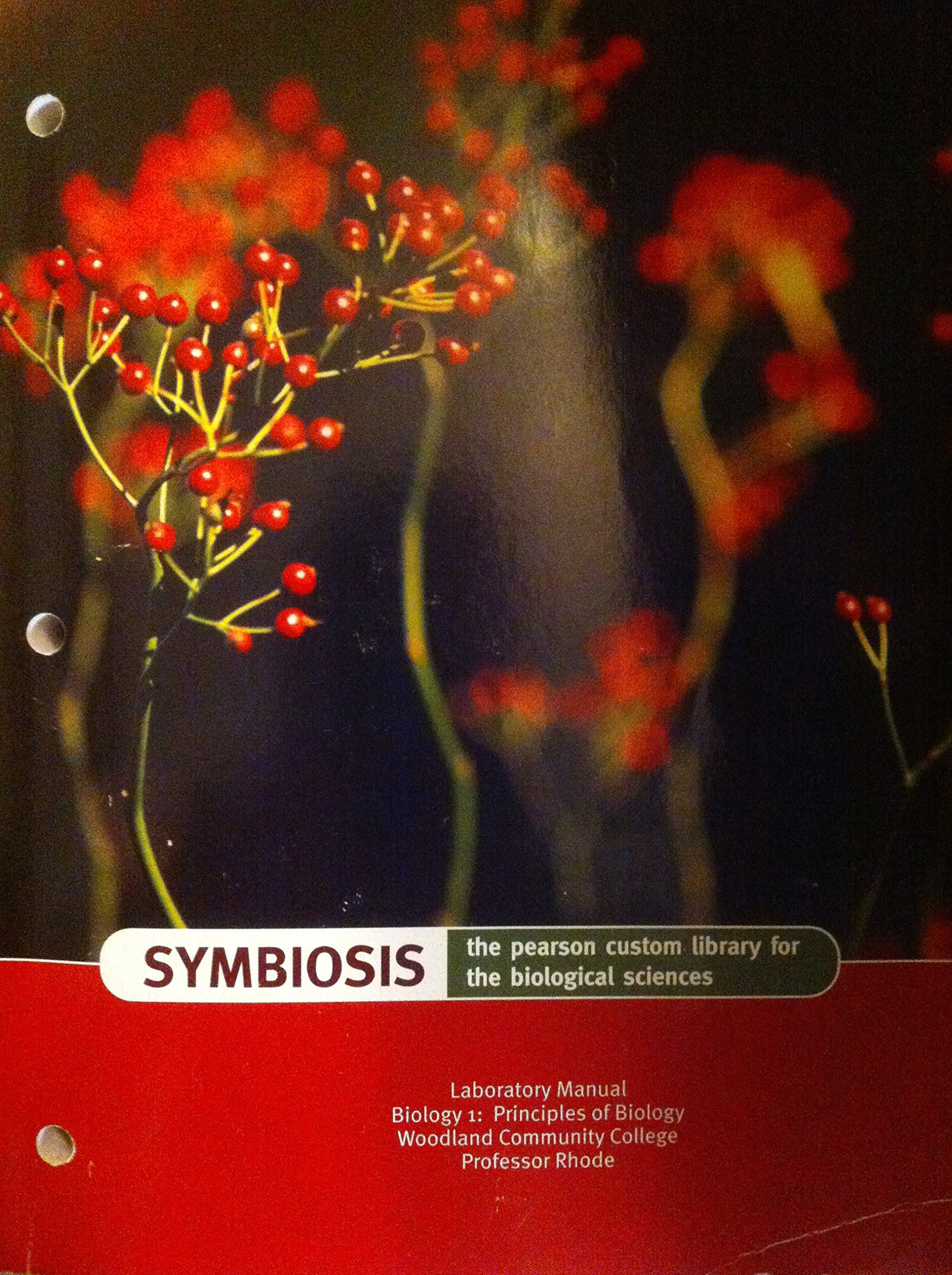 Symbiosis: The Pearson Custom Library for the Biological Sciences. Laboratory  Manual for BIO 1: Principles of Biology.: Professor Rhode: 9780536878939:  ...