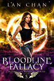 Bloodline Fallacy: A Young Adult Urban Fantasy Academy Novel (Bloodline Academy Book 5)