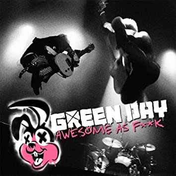Green Day - Awesome As F**k - Amazon.com Music