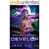 Project: Adapt - Develop: A Space Fantasy Alien Romance (Book 3)