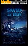 SAVED AT SEA: An inspiring true story of survival at sea (English Edition)