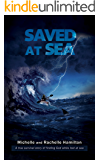 SAVED AT SEA: An inspiring true story of survival at sea