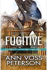 Fugitive (A Rocky Mountain Thriller Book 2) Kindle Edition