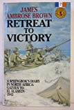 Retreat to Victory: Springboks' Diary in North Africa - Gazala to El Alamein, 1942 (South Africans at War)