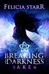 Breaking the Darkness: Taken Kindle Edition