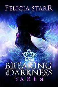 Breaking the Darkness: Taken