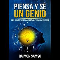 Piensa y sé un genio: Siete soluciones brillantes para problemas comunes (Consciencia nº 1)