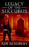 Legacy of the Succubus (The Succubus Executioner Book 6)